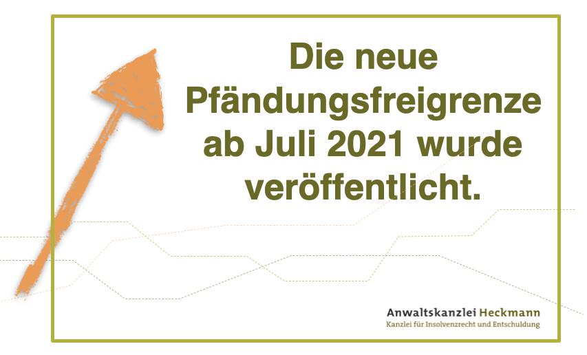 Pfändungsfreigrenze ab Juli 2021